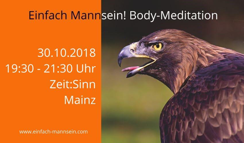 Einfach Mannsein! Body-Meditation am 30.10.2018 @ Seminarhaus Zeit:Sinn | Mainz | Rheinland-Pfalz | Deutschland