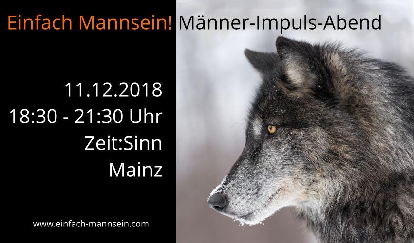 Einfach Mannsein! Männer-Impuls-Abend am 11.12.2018 @ Seminar-Zentrum Zeit:Sinn | Mainz | Rheinland-Pfalz | Deutschland