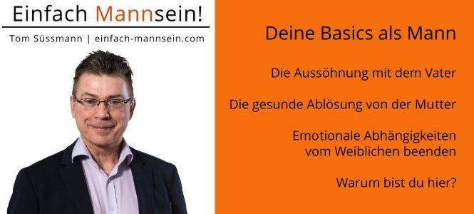 Männer-Coach Tom Süssmann | Einfach MannSein! | Deine Baiscs als Mann